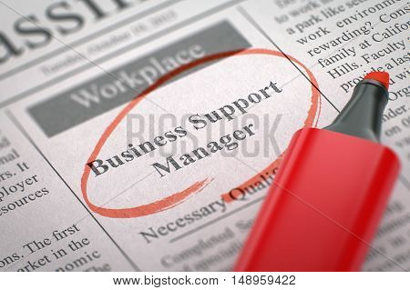 A Newspaper Column in the Classifieds with the Jobs Section Vacancy of Business Support Manager, Circled with a Red Highlighter. Blurred Image. Selective focus. Job Search Concept. 3D Illustration.