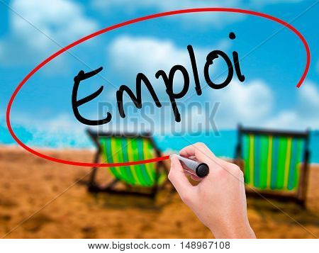 Man Hand Writing Emploi (employment In French) With Black Marker On Visual Screen