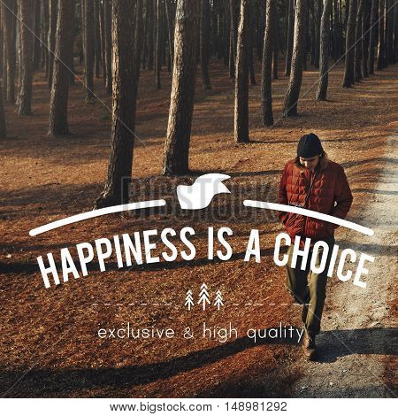 Happiness is a Choice Enjoyment Concept