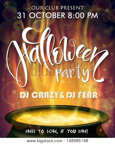 vector halloween party invitation poster with hand lettering label - halloween - with boiling witch cauldron on background.