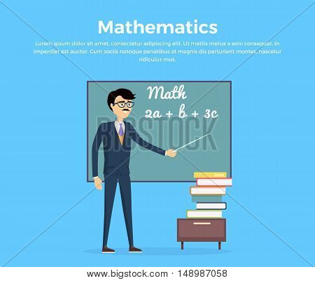 Mathematics concept vector. Flat design. Teacher character with pointer at blackboard with mathematical equations and stack of books below. Illustration for university, tutoring, courses ad.