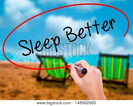 Man Hand Writing Sleep Better With Black Marker On Visual Screen
