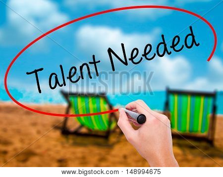 Man Hand Writing Talent Needed With Black Marker On Visual Screen