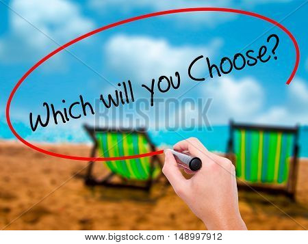 Man Hand Writing Which Will You Choose? With Black Marker On Visual Screen