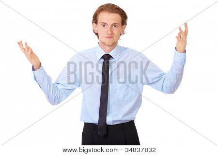 Young businessman with hold his arms wide, isolated on white
