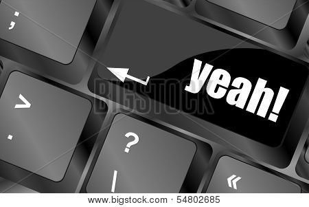 Yeah Word On Computer Keyboard Key