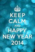 stock photo of calming  - Keep Calm and Happy New Year 2014 - JPG