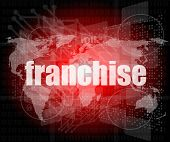 Business Concept: Word Franchise On Digital Touch Screen