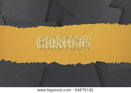The word change against digitally generated grey paper strewn