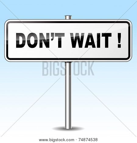 Stop Waiting Sign