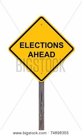 Caution Sign - Elections Ahead