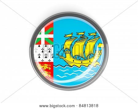 Round Button With Flag Of Saint Pierre And Miquelon