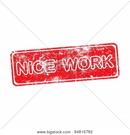 Nice Work Red Grunge Rubber Stamp Vector Illustration
