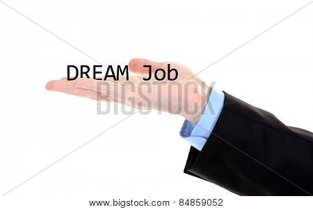 Dream Job phrase on businessman's hand isolated on white