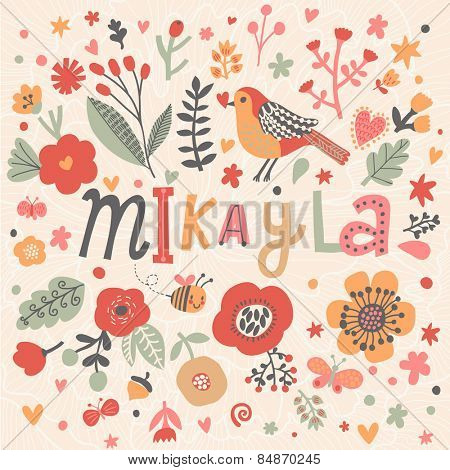 Bright card with beautiful name Mikayla in poppy flowers, bees and butterflies. Awesome female name design in bright colors. Tremendous vector background for fabulous designs