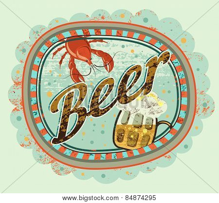 Vintage grunge style beer poster. Beer label with cancer and a mug of beer. Vector illustration.