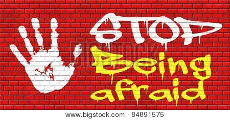 stop being afraid fear for snakes height needles spiders darkness arachnaphobia phobia psycholigical paralysis panic attack graffiti on red brick wall, text and hand