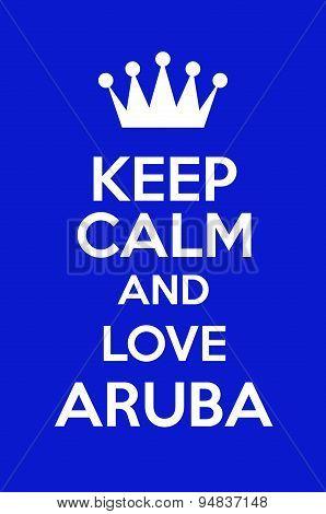 Keep Calm And Love Aruba