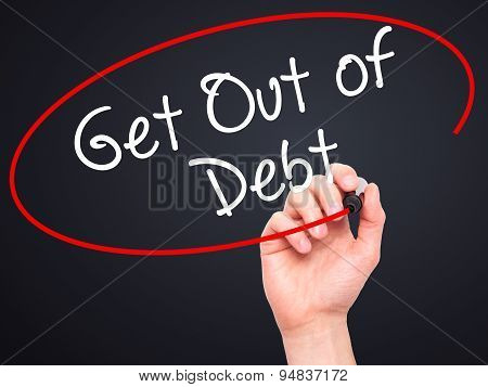 Man Hand writing Get Out of Debt with black marker on visual screen.
