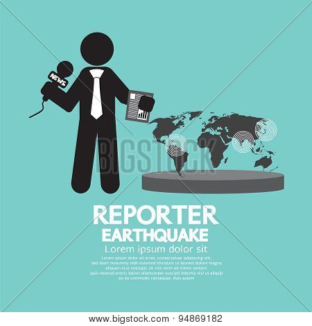 Reporter With Earthquake News.