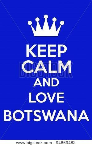 Keep Calm And Love Botswana