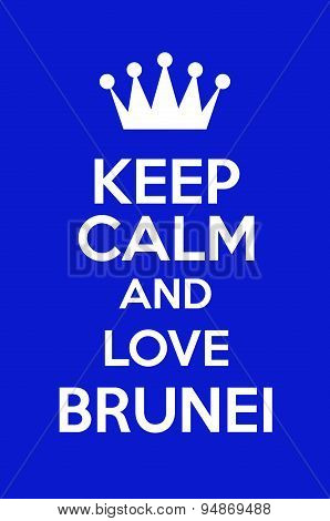 Keep Calm And Love Brunei