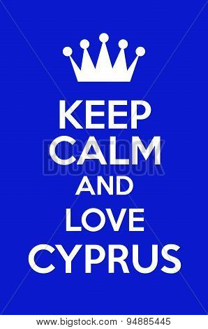 Keep Calm And Love Cyprus