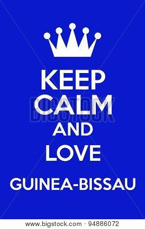 Keep Calm And Love Guinea-Bissau