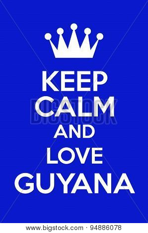 Keep Calm And Love Guyana