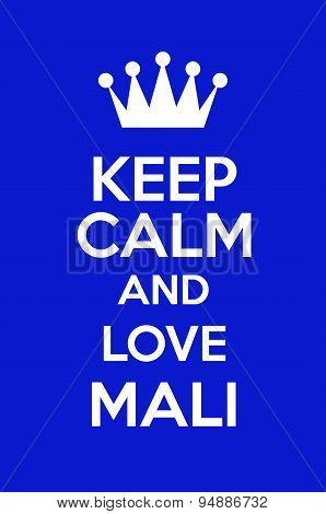 Keep Calm And Love Mali