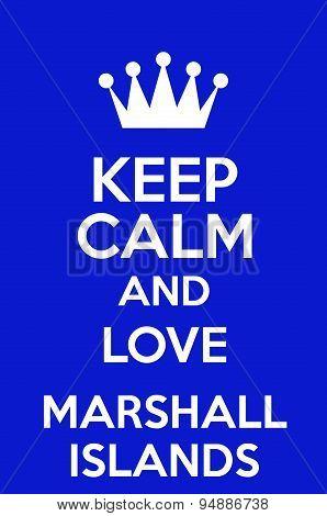 Keep Calm And Love Marshall Islands