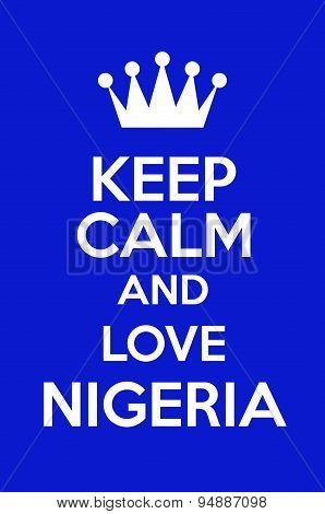 Keep Calm And Love Nigeria