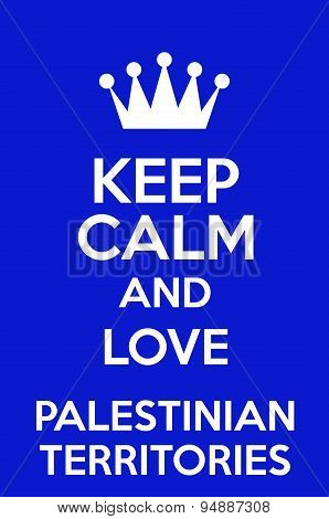 Keep Calm And Love Palestinian Territories