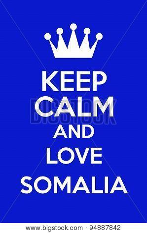 Keep Calm And Love Somalia