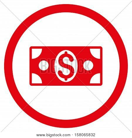 Dollar Banknote vector rounded icon. Image style is a flat icon symbol inside a circle, red color, white background.