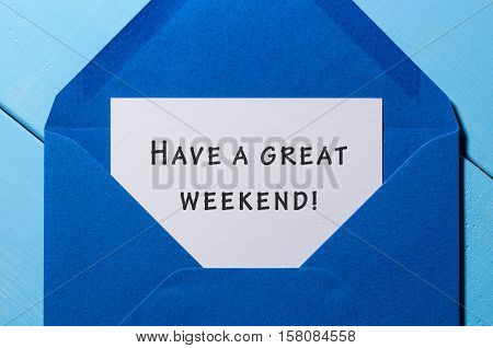 Have a Great weekend - wish at blue envelope