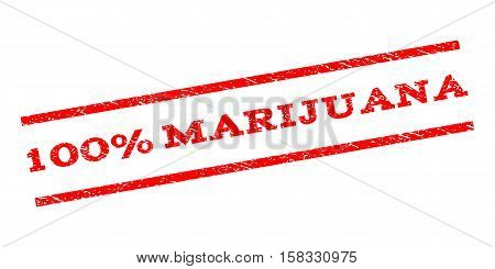 100 Percent Marijuana watermark stamp. Text caption between parallel lines with grunge design style. Rubber seal stamp with scratched texture. Vector red color ink imprint on a white background.