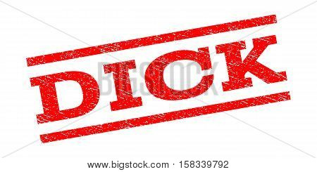 Dick watermark stamp. Text caption between parallel lines with grunge design style. Rubber seal stamp with dust texture. Vector red color ink imprint on a white background.