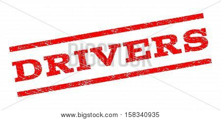 Drivers watermark stamp. Text tag between parallel lines with grunge design style. Rubber seal stamp with unclean texture. Vector red color ink imprint on a white background.