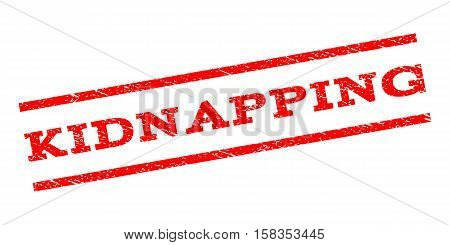 Kidnapping watermark stamp. Text caption between parallel lines with grunge design style. Rubber seal stamp with unclean texture. Vector red color ink imprint on a white background.