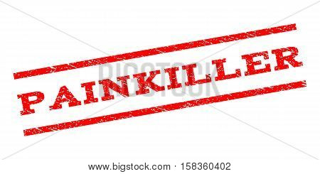 Painkiller watermark stamp. Text caption between parallel lines with grunge design style. Rubber seal stamp with unclean texture. Vector red color ink imprint on a white background.