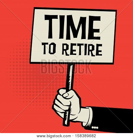 Poster in hand business concept with text Timer to Retire vector illustration