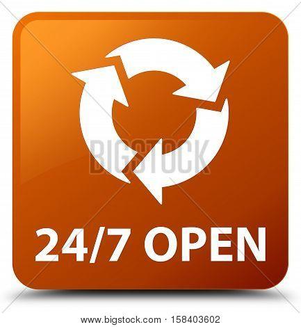 24/7 (refresh icon) open brown square button