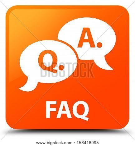 Faq (question Answer Bubble Icon) Orange Square Button