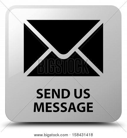 Send us message (envelop icon) white square button