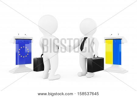 3d Businessman or Politicians Characters Shaking Hands near Tribunes with Ukraine and European Union Flags on a white background. 3d Rendering