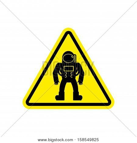Astronaut Warning Sign Yellow. Cosmonaut Hazard Attention Symbol. Danger Road Sign Triangle Spaceman