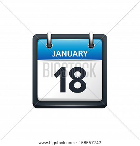 January 18. Calendar icon.Vector illustration, flat style.Month and date.Sunday, Monday, Tuesday, Wednesday, Thursday, Friday, Saturday.Week, weekend, red letter day. 2017, 2018 year.Holidays.