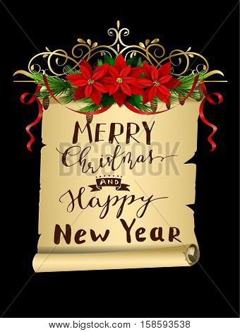 Christmas decoration with evergreen treess holly and pinecone and poinsettia and ribbon isolated on paper roll with handwritten Merry Christmas and happy New year lettering