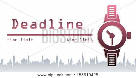 Abstract colorful background with a wrist watch and the text deadline written near the watch. Time limit concept